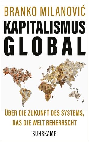 Kapitalismus global von Gebauer,  Stephan, Gebauer-Lippert,  Stephan, Milanovic,  Branko