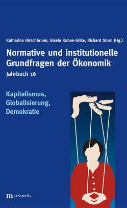 Kapitalismus, Globalisierung, Demokratie von Hirschbrunn,  Katharina, Kubon-Gilke,  Gisela, Sturn,  Richard