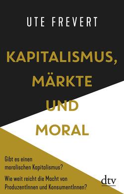 Kapitalismus, Märkte und Moral von Frevert,  Ute