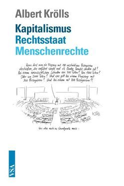 Kapitalismus – Rechtsstaat – Menschenrechte von Krölls,  Albert