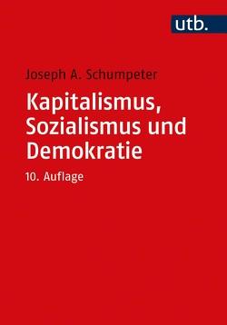Kapitalismus, Sozialismus und Demokratie von Kurz,  Heinz D., Schumpeter,  Joseph A.