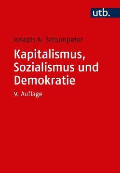 Kapitalismus, Sozialismus und Demokratie von Schumpeter,  Joseph A.