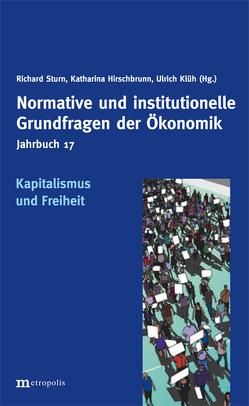 Kapitalismus und Freiheit von Hirschbrunn,  Katharina, Klüh,  Ulrich, Sturn,  Richard