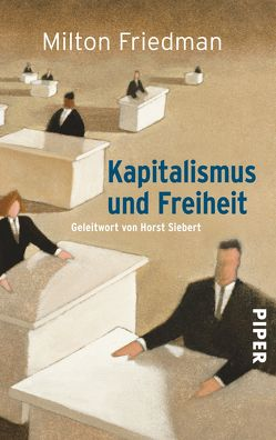 Kapitalismus und Freiheit von Friedman,  Milton, Haas,  Jan W., Martin,  Paul C.