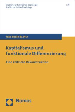 Kapitalismus und funktionale Differenzierung von Bachur,  João Paulo