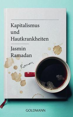 Kapitalismus und Hautkrankheiten von Ramadan,  Jasmin