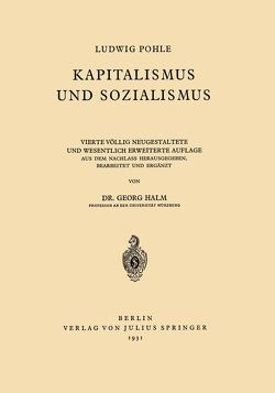 Kapitalismus und Sozialismus von Halm,  Georg, Pohle,  Ludwig