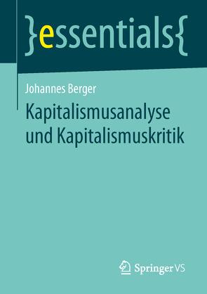 Kapitalismusanalyse und Kapitalismuskritik von Berger,  Johannes