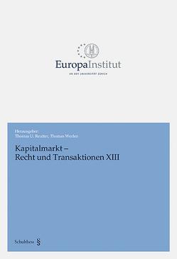 Kapitalmarkt – Recht und Transaktionen XIII von Reutter,  Thomas U, Werlen,  Thomas