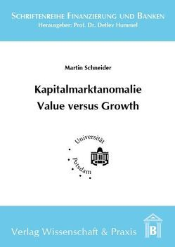 Kapitalmarktanomalie Value versus Growth von Schneider,  Martin