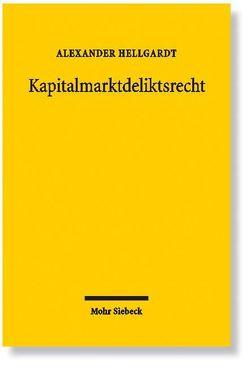 Kapitalmarktdeliktsrecht von Hellgardt,  Alexander