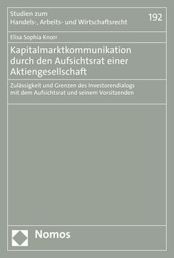 Kapitalmarktkommunikation durch den Aufsichtsrat einer Aktiengesellschaft von Knorr,  Elisa Sophia