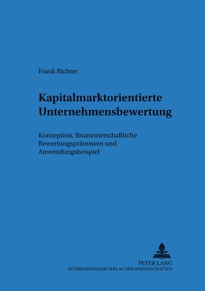 Kapitalmarktorientierte Unternehmensbewertung von Richter,  Frank