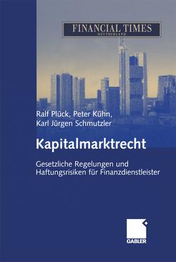 Kapitalmarktrecht von Kuehn,  Peter, Plück,  Ralf, Schmutzler,  Karl Jürgen