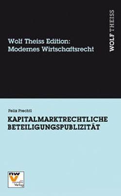 Kapitalmarktrechtliche Beteiligungspublizität von Prechtl,  Felix