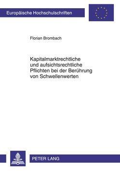Kapitalmarktrechtliche und aufsichtsrechtliche Pflichten bei der Berührung von Schwellenwerten von Brombach,  Florian