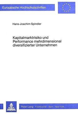 Kapitalmarktrisiko und Performance mehrdimensional diversifizierter Unternehmen von Spindler,  Hans-Joachim