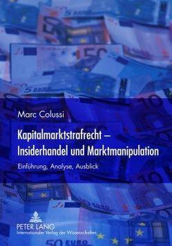Kapitalmarktstrafrecht – Insiderhandel und Marktmanipulation von Colussi,  Marc