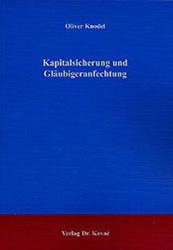 Kapitalsicherung und Gläubigeranfechtung von Knodel,  Oliver