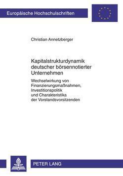 Kapitalstrukturdynamik deutscher börsennotierter Unternehmen von Annetzberger,  Christian