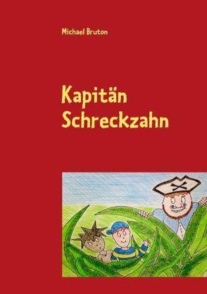 Kapitän Schreckzahn von Bruton,  Michael