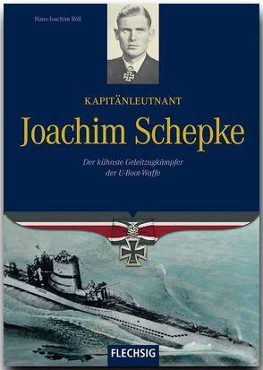 Kapitänleutnant Joachim Schepke von Röll,  Hans-Joachim