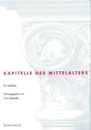 Kapitelle des Mittelalters von Lobbedey,  Uwe