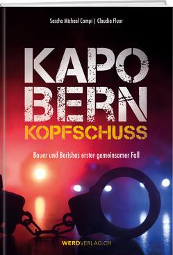 Kapo Bern – Kopfschuss von Campi,  Sascha Michael, Fluor,  Claudia