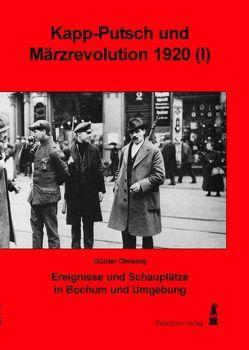 Kapp-Putsch und Märzrevolution 1920 (I) von Gleising,  Günter