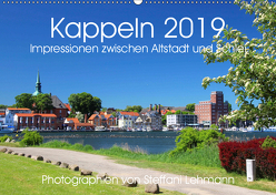 Kappeln 2019. Impressionen zwischen Altstadt und Schlei (Wandkalender 2019 DIN A2 quer) von Lehmann,  Steffani