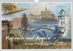 Kappeln und Angeln – Zwischen Ostsee und Schlei (Wandkalender 2021 DIN A4 quer) von Jackisch,  Ute