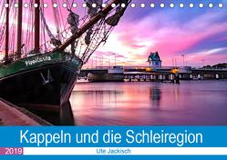 Kappeln und die Schleiregion (Tischkalender 2019 DIN A5 quer) von Jackisch,  Ute