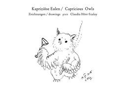 Kapriziöse Eulen / Capricious Owls von Hörr-Szalay,  Claudia