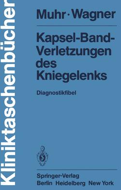 Kapsel-Band-Verletzungen des Kniegelenks von Muhr,  G., Wagner,  M
