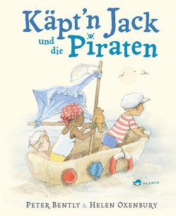 Käpt'n Jack und die Piraten von Bently,  Peter, Naumann,  Ebi, Oxenbury,  Helen