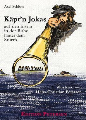 Käpt'n Jokas von Petersen,  Hans Ch, Schlote,  Axel