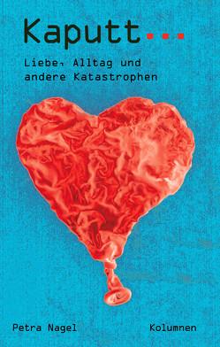 Kaputt… von Nagel,  Petra