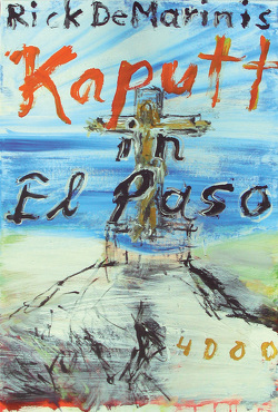 Kaputt in El Paso von DeMarinis,  Rick, Müller,  Angelika, Nowatzki,  Frank