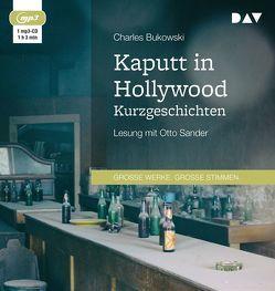 Kaputt in Hollywood. Kurzgeschichten von Bukowski,  Charles, Sander,  Otto, Weissner,  Carl