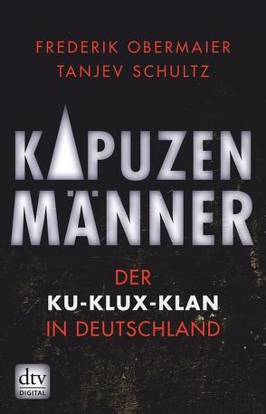 Kapuzenmänner von Obermaier,  Frederik, Schultz,  Tanjev