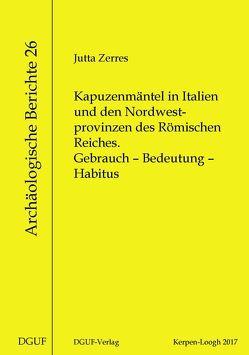 Kapuzenmäntel in Italien und den Nordwestprovinzen des Römischen Reiches von Zerres,  Jutta