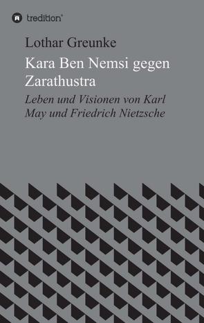 Kara Ben Nemsi gegen Zarathustra von Greunke,  Lothar