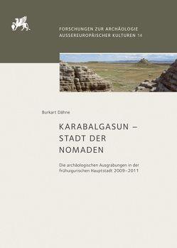 Karabalgasun – Stadt der Nomaden von Dähne,  Burkart