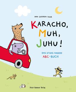 Karacho, Muh, Juhu! von Raab,  Ann Cathrin