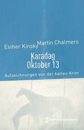 Karadag Oktober 13 von Chalmers,  Martin, Kinsky,  Esther