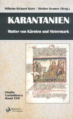 Karantanien – Mutter von Kärnten und Steiermark von Baier,  Wilhelm R, Kramer,  Diether