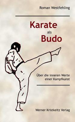 Karate als Budo von Westfehling,  Roman