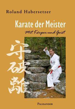 Karate der Meister von Habersetzer,  Roland