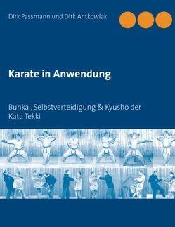 Karate in Anwendung von Antkowiak,  Dirk, Passmann,  Dirk