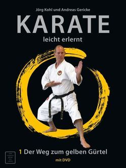 Karate – leicht erlernt 1 von Gericke,  Andreas, Kohl,  Jörg, Wiedl,  Hans